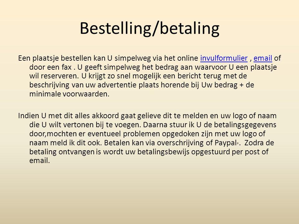 Bestelling/betaling Een plaatsje bestellen kan U simpelweg via het online invulformulier, email of door een fax.