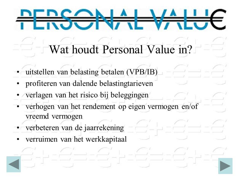 Een zeer aantrekkelijk beleggingsaanbod voor de directeur grootaandeelhouder of de zelfstandige ondernemer: Personal Value zowel voor hun onderneming zelf, als voor de DGA/ondernemer als particulier