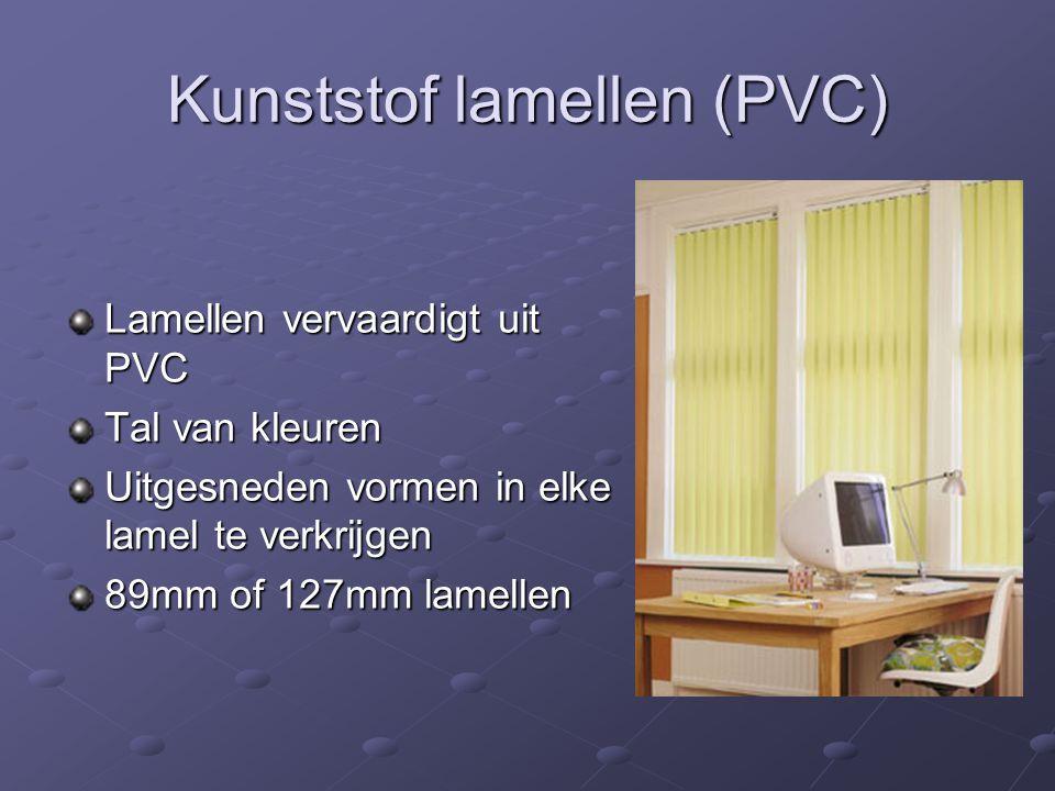 Kunststof lamellen (PVC) Lamellen vervaardigt uit PVC Tal van kleuren Uitgesneden vormen in elke lamel te verkrijgen 89mm of 127mm lamellen
