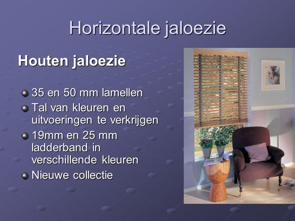 Horizontale jaloezie Houten jaloezie 35 en 50 mm lamellen Tal van kleuren en uitvoeringen te verkrijgen 19mm en 25 mm ladderband in verschillende kleuren Nieuwe collectie