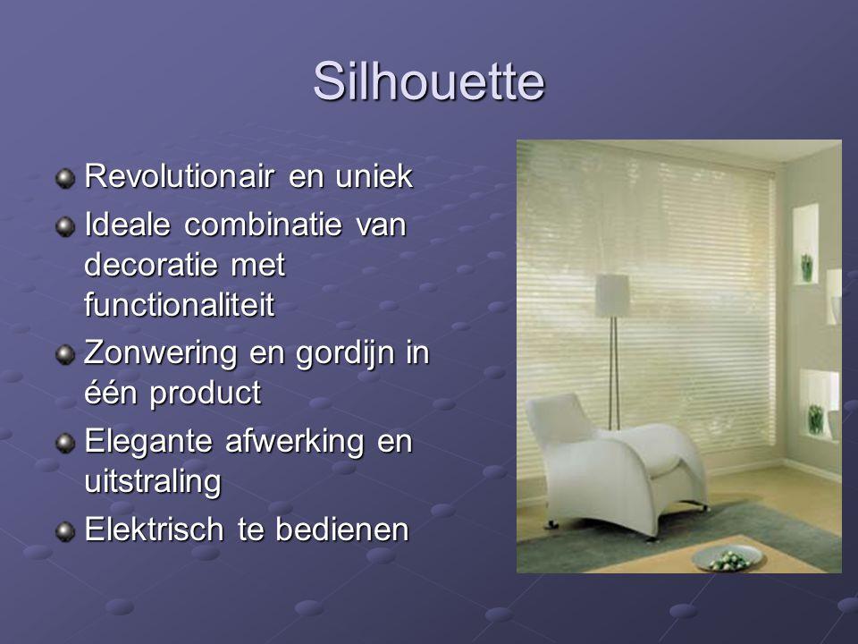 Silhouette Revolutionair en uniek Ideale combinatie van decoratie met functionaliteit Zonwering en gordijn in één product Elegante afwerking en uitstraling Elektrisch te bedienen