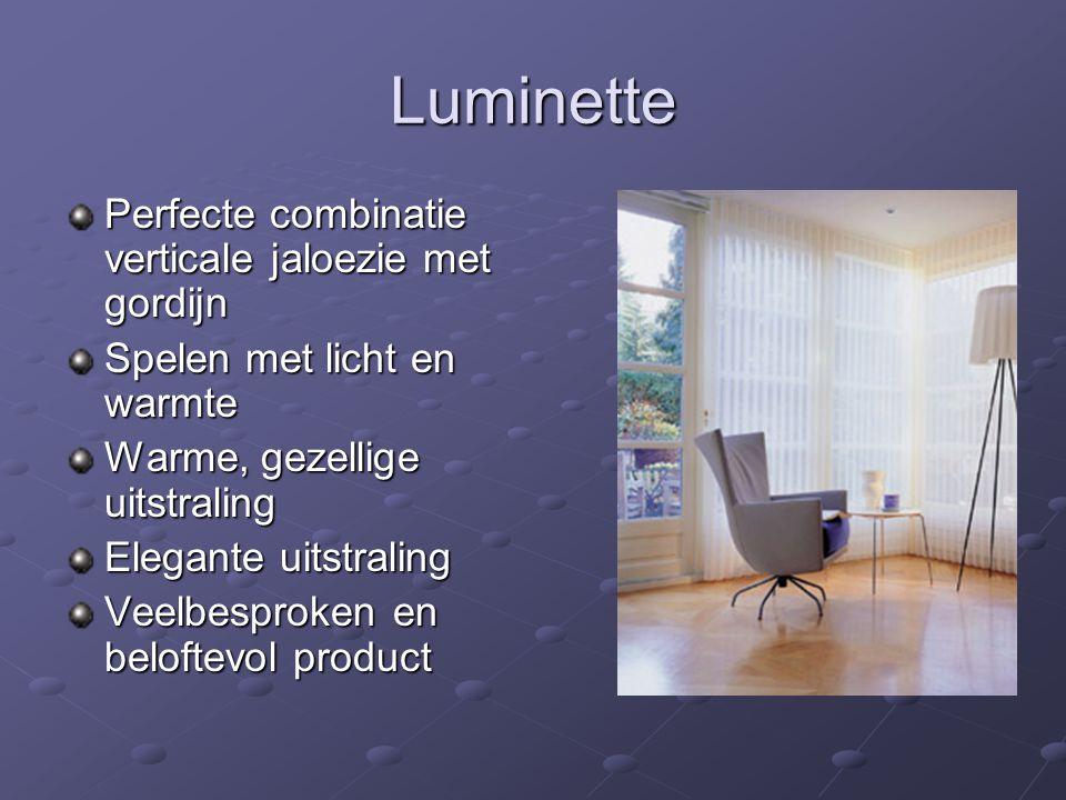 Luminette Perfecte combinatie verticale jaloezie met gordijn Spelen met licht en warmte Warme, gezellige uitstraling Elegante uitstraling Veelbesproken en beloftevol product
