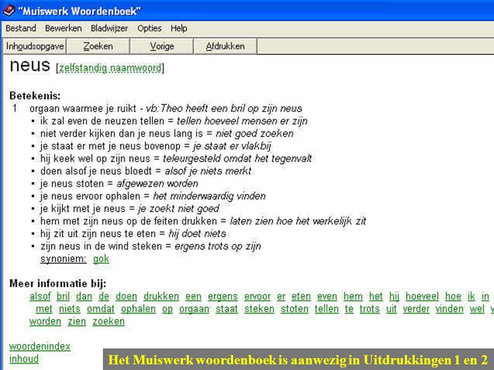 Het Muiswerk woordenboek is aanwezig in Uitdrukkingen 1 en 2