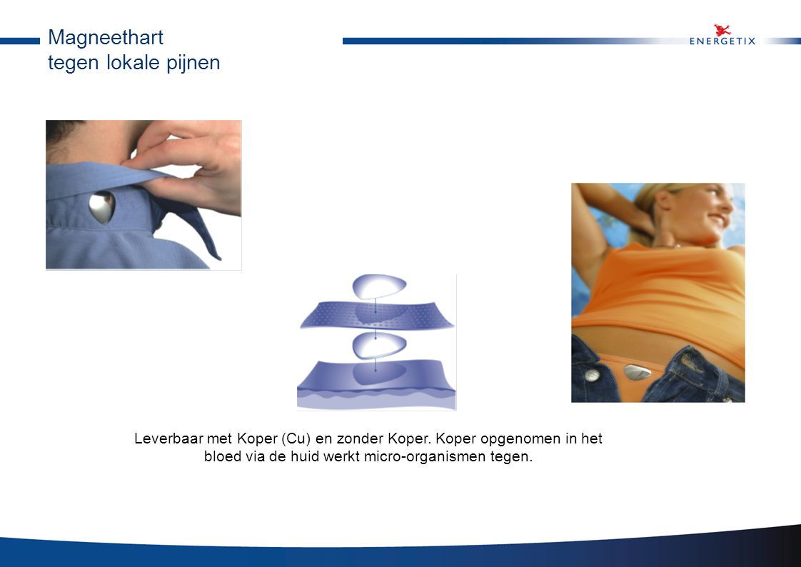 Magneethart tegen lokale pijnen Leverbaar met Koper (Cu) en zonder Koper. Koper opgenomen in het bloed via de huid werkt micro-organismen tegen.