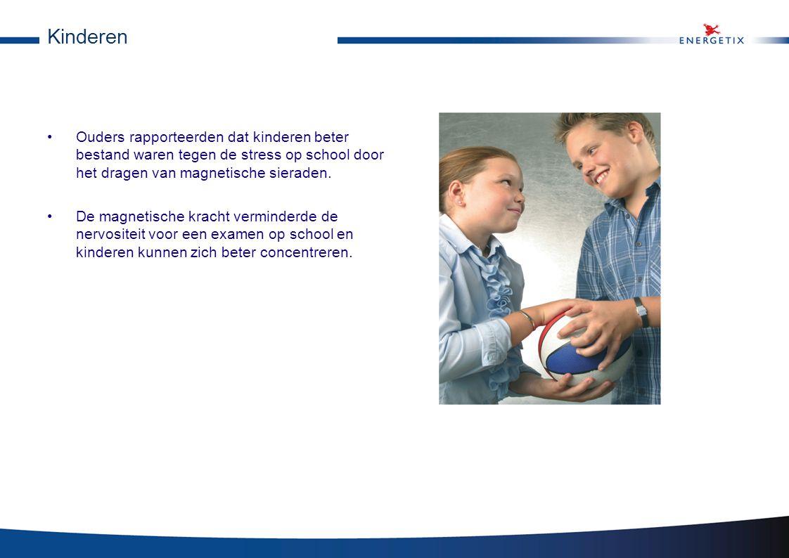 Kinderen •Ouders rapporteerden dat kinderen beter bestand waren tegen de stress op school door het dragen van magnetische sieraden. •De magnetische kr