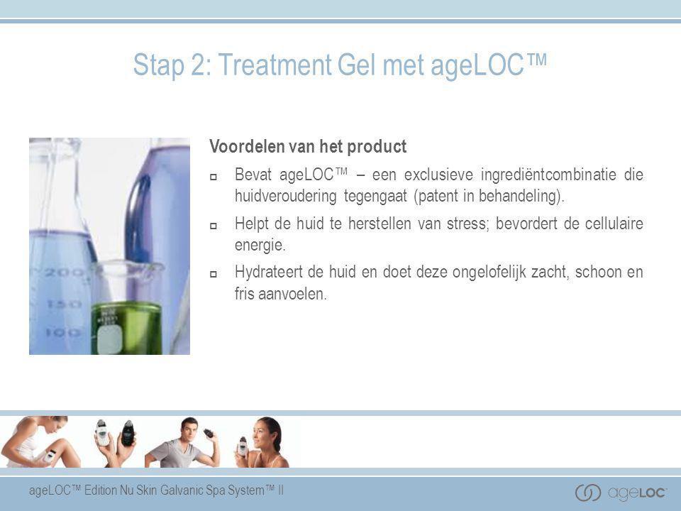 ageLOC™ Edition Nu Skin Galvanic Spa System™ II Voordelen van het product  Bevat ageLOC™ – een exclusieve ingrediëntcombinatie die huidveroudering te