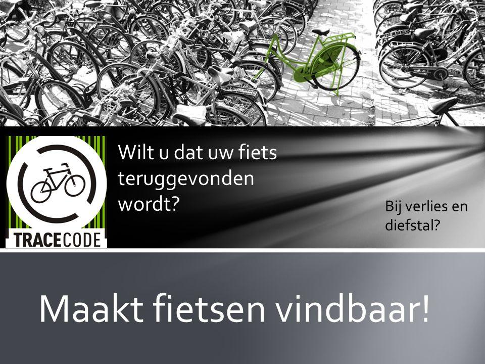 Wilt u dat uw fiets teruggevonden wordt Bij verlies en diefstal Maakt fietsen vindbaar!
