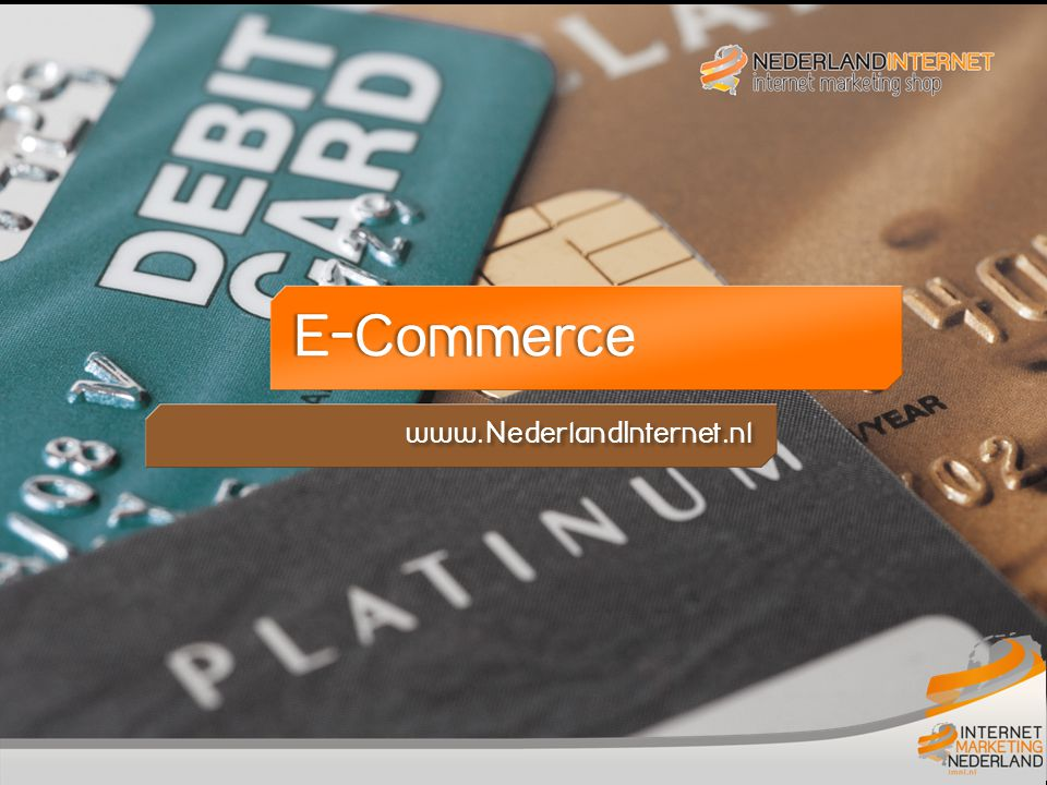 Titelblad E-commerce E-Commerce www.NederlandInternet.nl