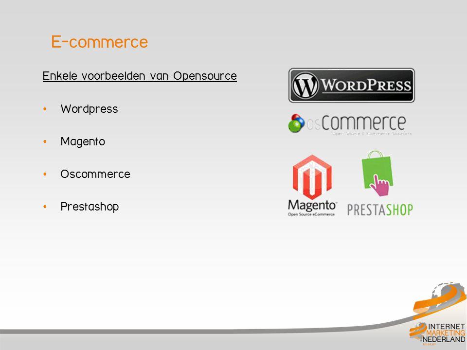 Enkele voorbeelden van Opensource • Wordpress • Magento • Oscommerce • Prestashop E-commerce