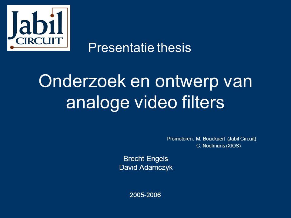 Onderzoek en ontwerp van analoge video filters Promotoren: M.