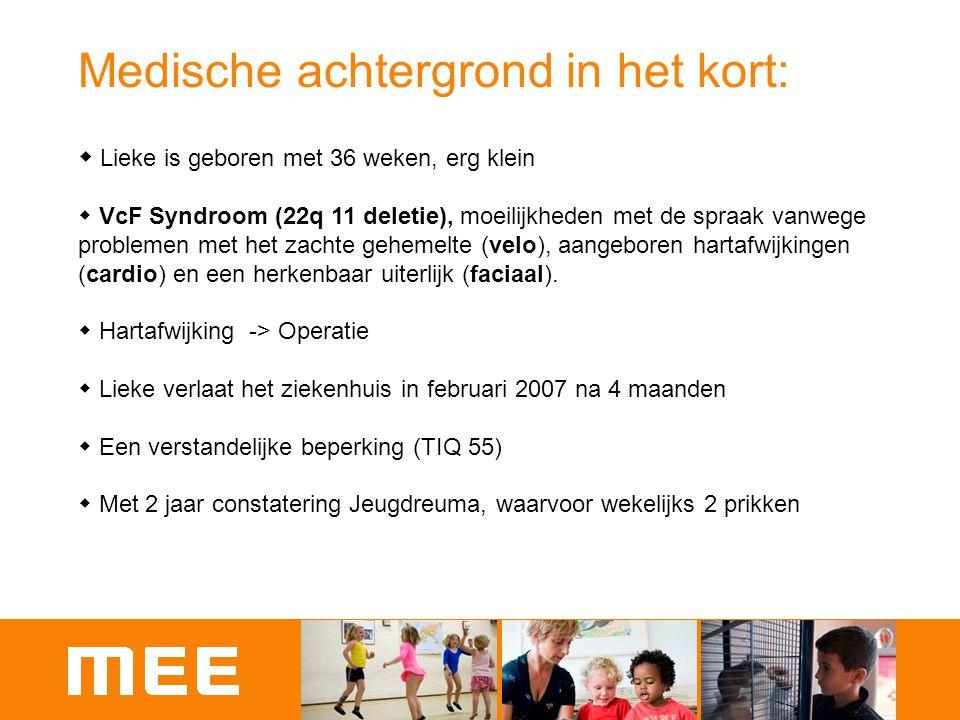 Medische achtergrond in het kort:  Lieke is geboren met 36 weken, erg klein  VcF Syndroom (22q 11 deletie), moeilijkheden met de spraak vanwege prob