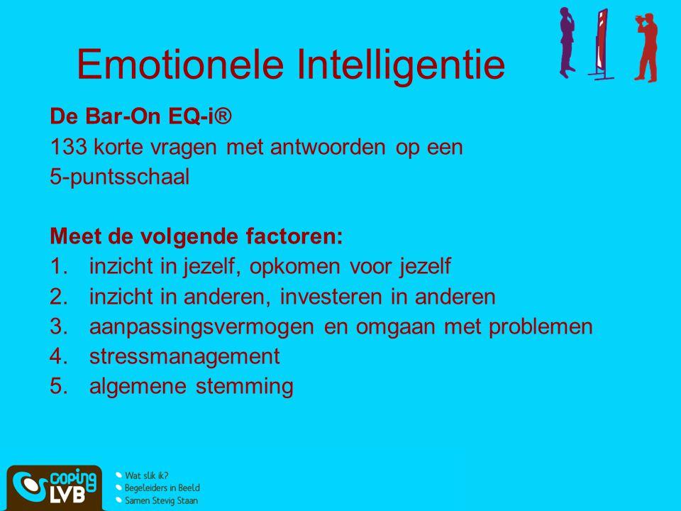 Emotionele Intelligentie De Bar-On EQ-i® 133 korte vragen met antwoorden op een 5-puntsschaal Meet de volgende factoren: 1.inzicht in jezelf, opkomen