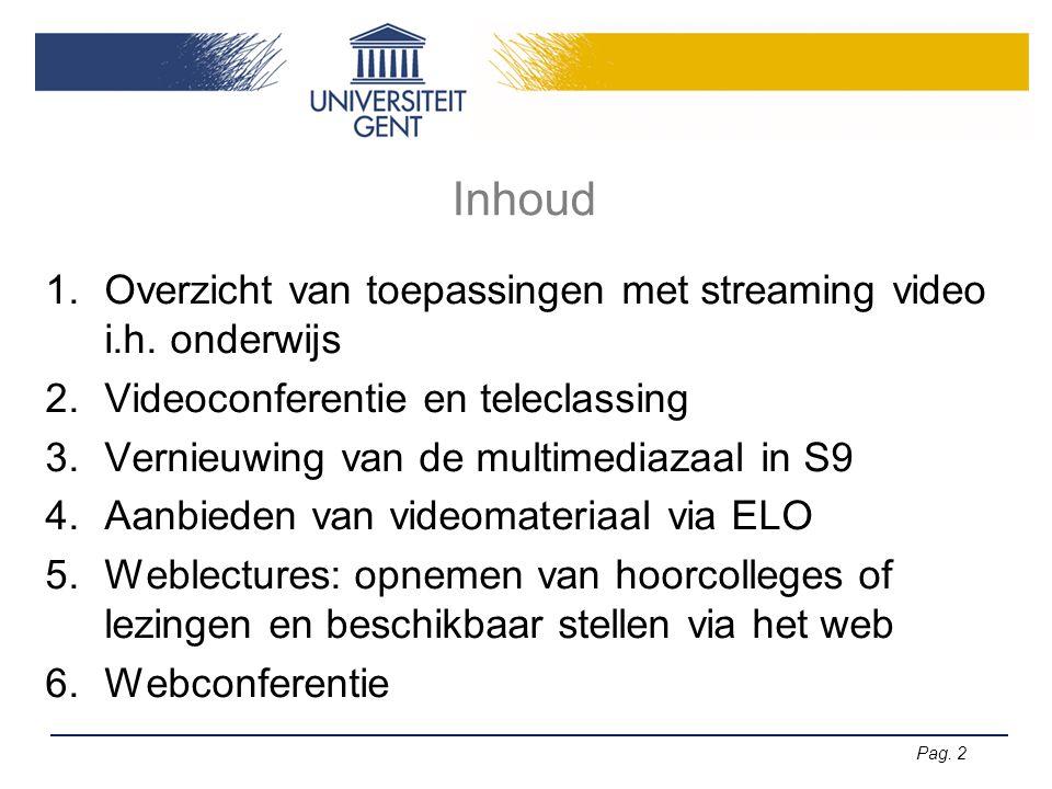 Pag.2 Inhoud 1.Overzicht van toepassingen met streaming video i.h.