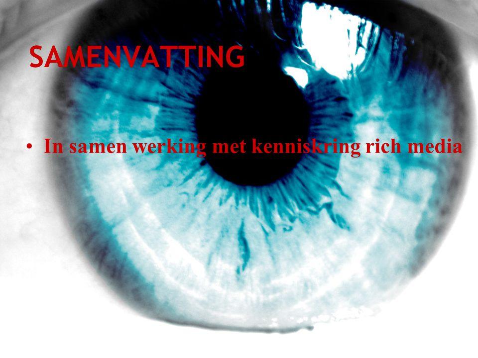 SAMENVATTING •In samen werking met kenniskring rich media