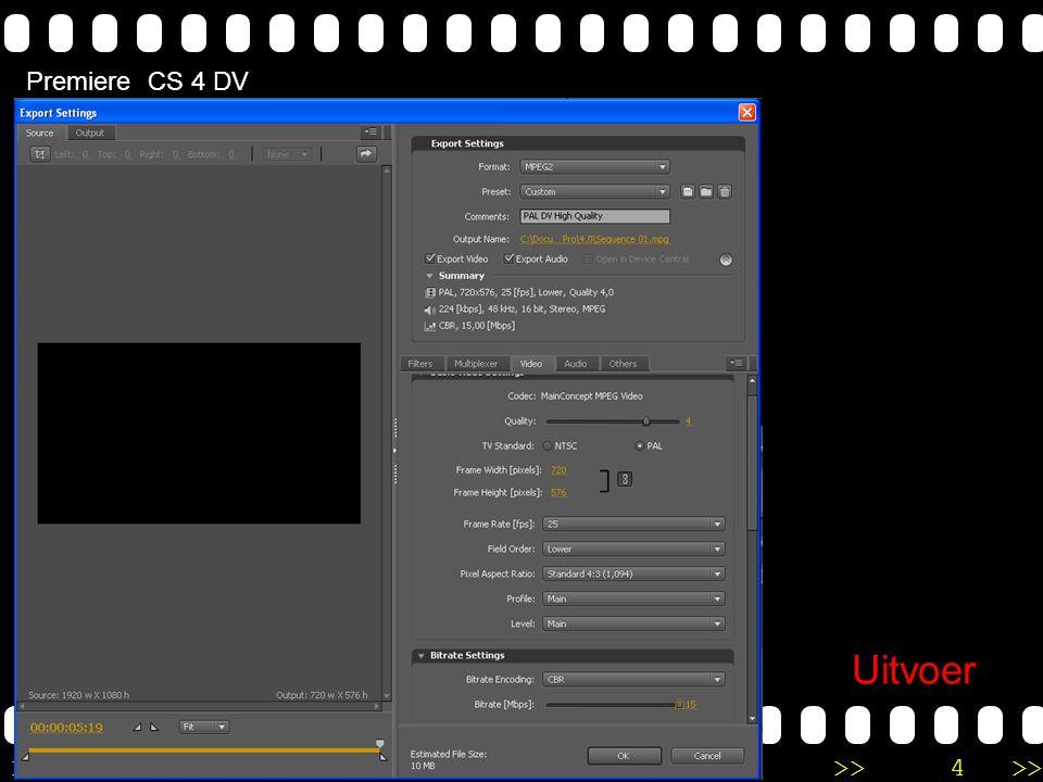 >>0 >>1 >> 2 >> 3 >> 4 >> Premiere CS 4 DV Uitvoer