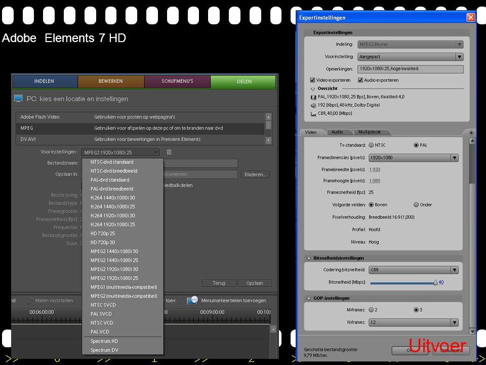 >>0 >>1 >> 2 >> 3 >> 4 >> Uitvoer Adobe Elements 7 HD Uitvoer