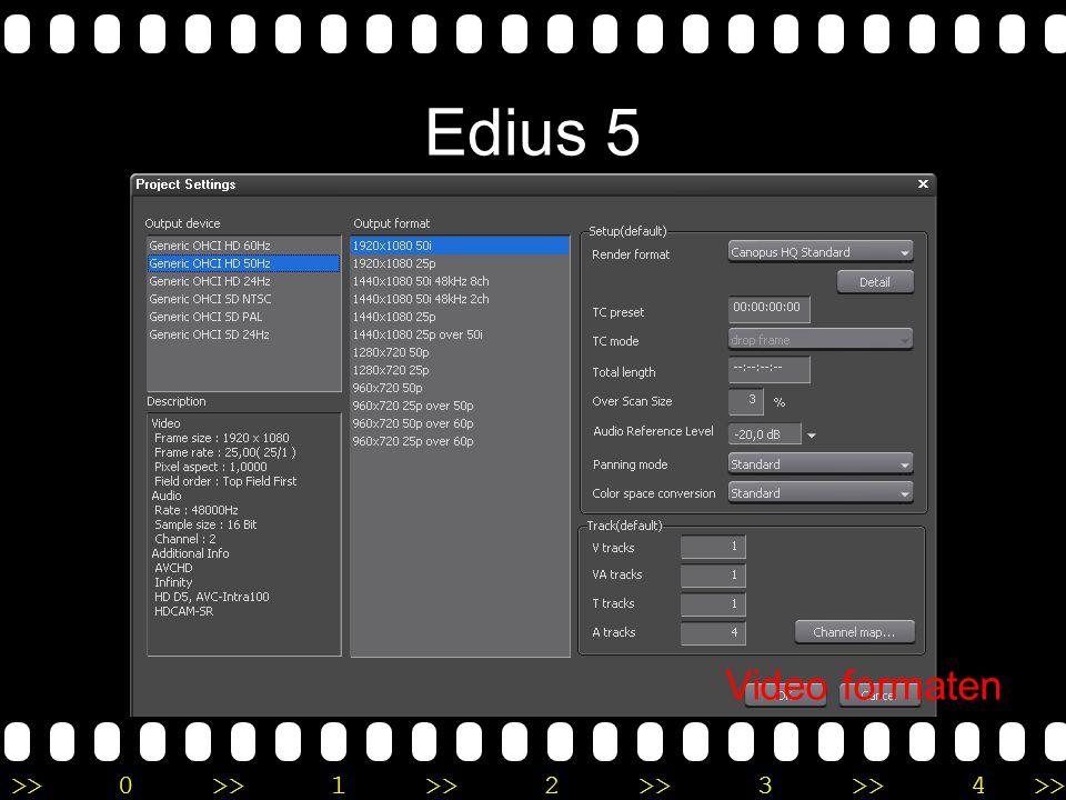 >>0 >>1 >> 2 >> 3 >> 4 >> Edius 5 Video formaten