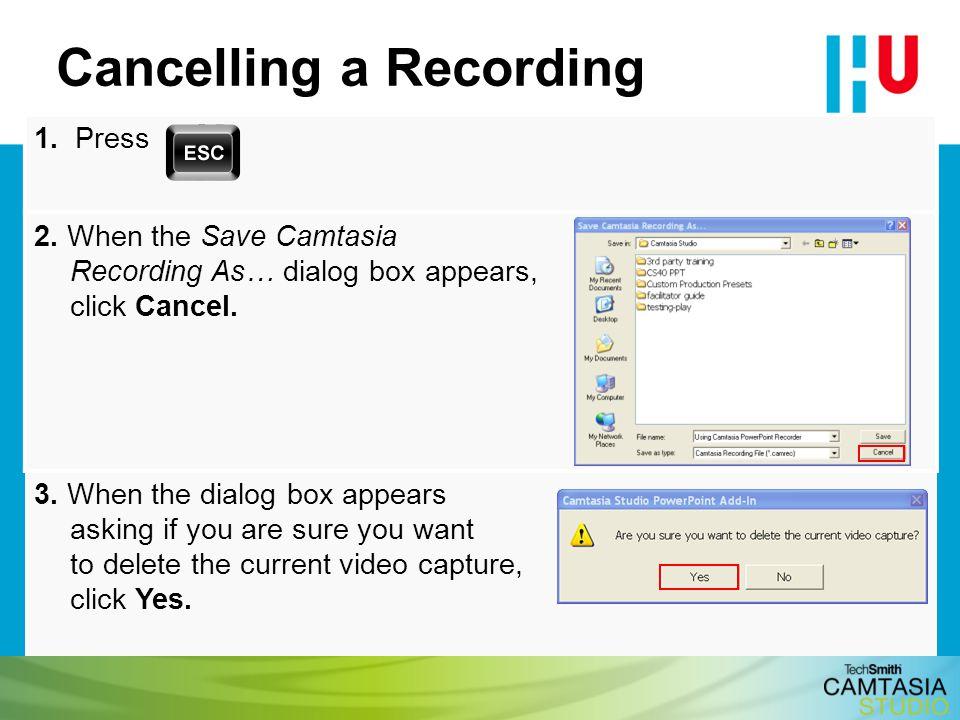 Cancelling a Recording 1.Press 2.