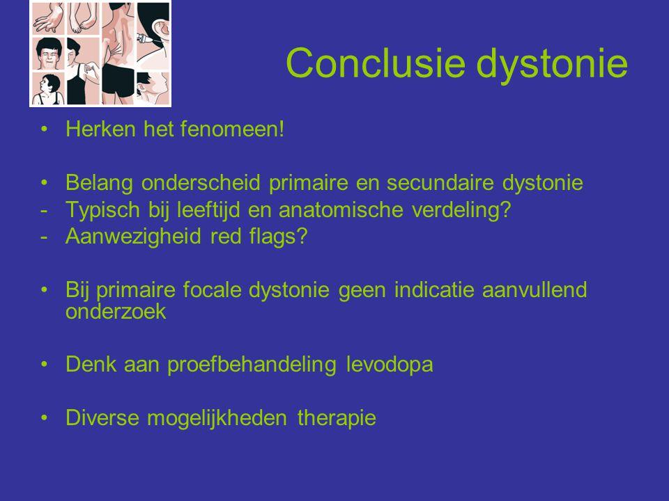 Conclusie dystonie •Herken het fenomeen! •Belang onderscheid primaire en secundaire dystonie -Typisch bij leeftijd en anatomische verdeling? -Aanwezig