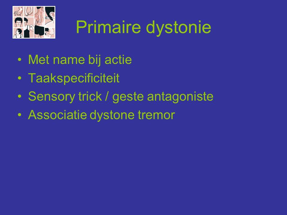 Primaire gegeneraliseerde dystonie Dystonia musculorum deformans / Oppenheim •Mutatie in het TORIA-gen (DYT1-locus): -autosomaal dominante overerving - 30% penetrantie •Beginleeftijd: 3 e -26 e levensjaar, focaal.