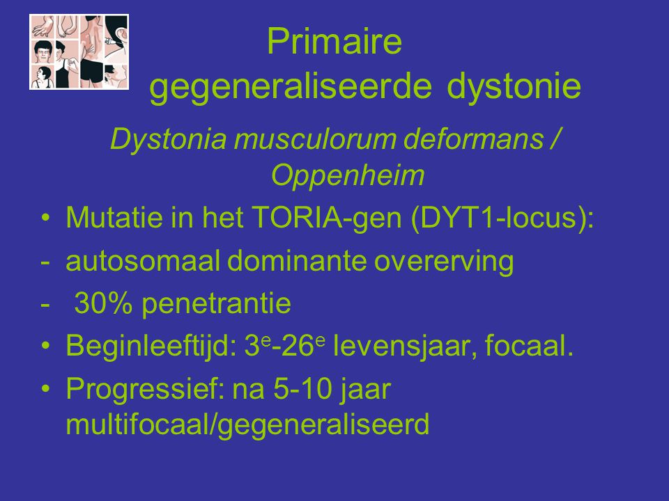 Secundaire dystonie: verworven oorzaken Perinataal: Kernicterus, hypoxisch Trauma: hoofdtrauma, letsel cervicale wervelkolom, perifeer letsel (complex regionaal pijnsyndroom) Structureel: Atlanto-axial subluxatie, Klippel-Feil syndroom, syringomyelie, Arnold-Chiari malformatie Infectie: PANDAS, subacute scleroserende panencefalitis, progressieve multifocale leuko-encefalopathie Demyelinisatie: Multiple Sclerose, pontiene myelinolyse Oncologisch: Hersentumoren, paraneoplastisch Vasculair: CVA, AV-malformatie, antifosfolipidensyndroom Metabool: SLE, hypoparathyreodie, coeliakie, homocysteinurie