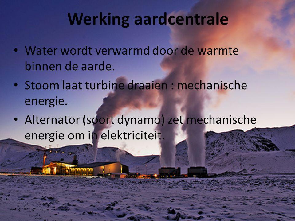 Werking aardcentrale • Water wordt verwarmd door de warmte binnen de aarde. • Stoom laat turbine draaien : mechanische energie. • Alternator (soort dy