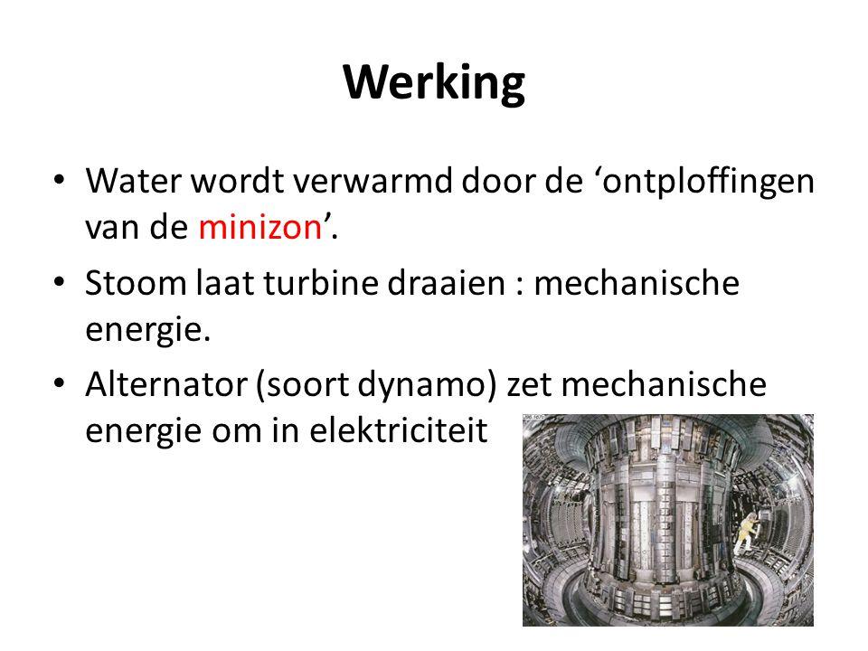 Werking • Water wordt verwarmd door de 'ontploffingen van de minizon'. • Stoom laat turbine draaien : mechanische energie. • Alternator (soort dynamo)