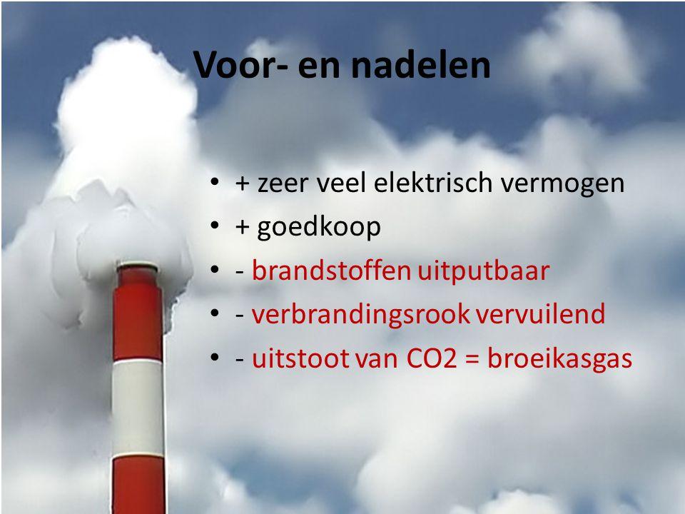 Voor- en nadelen • + zeer veel elektrisch vermogen • + goedkoop • - brandstoffen uitputbaar • - verbrandingsrook vervuilend • - uitstoot van CO2 = bro