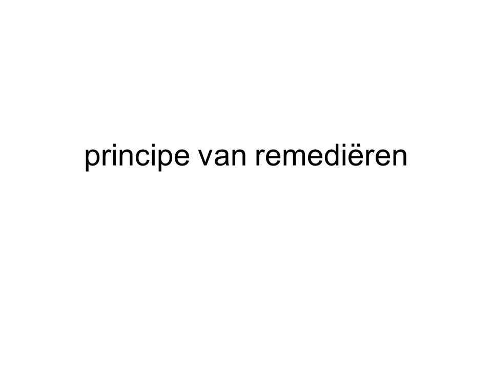 principe van remediëren