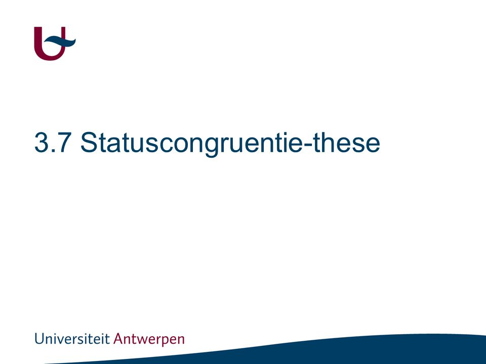 3.7 Statuscongruentie-these