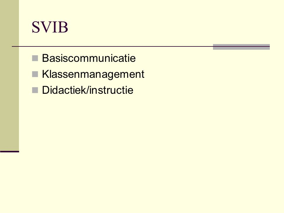 SVIB  Basiscommunicatie  Klassenmanagement  Didactiek/instructie