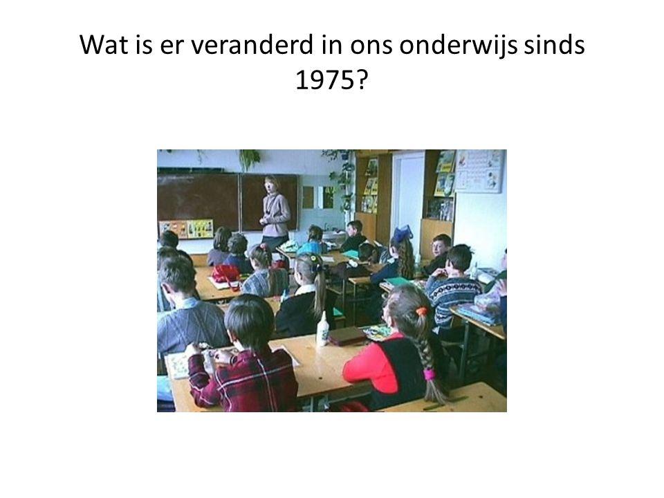 Wat is er veranderd in ons onderwijs sinds 1975?