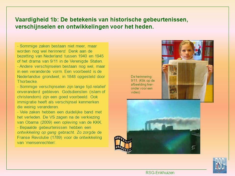 RSG-Enkhuizen Vaardigheid 1b: De betekenis van historische gebeurtenissen, verschijnselen en ontwikkelingen voor het heden. - Sommige zaken bestaan ni