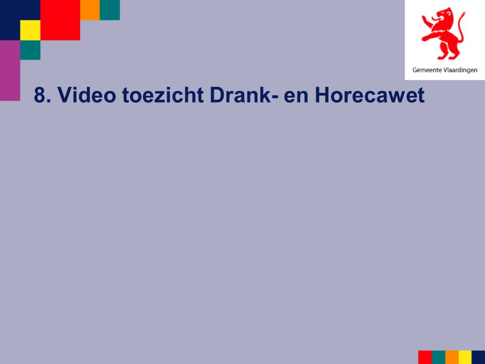 8. Video toezicht Drank- en Horecawet