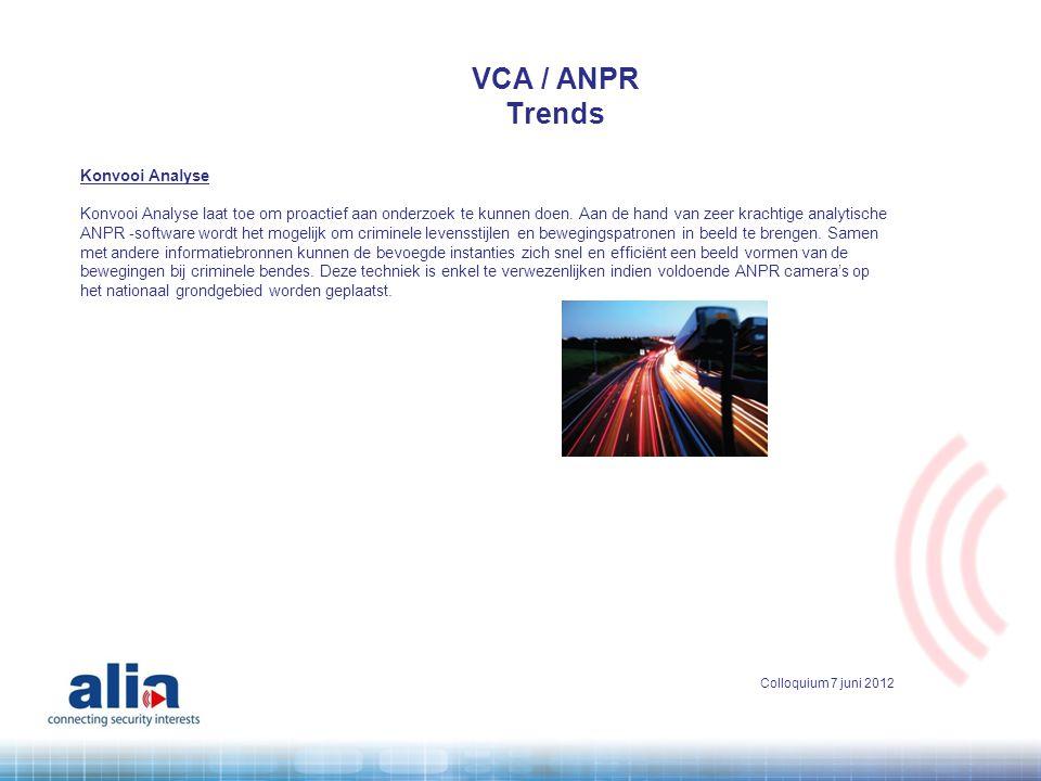 VCA / ANPR Trends Konvooi Analyse Konvooi Analyse laat toe om proactief aan onderzoek te kunnen doen. Aan de hand van zeer krachtige analytische ANPR