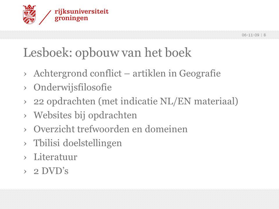 06-11-09 | 8 Lesboek: opbouw van het boek ›Achtergrond conflict – artiklen in Geografie ›Onderwijsfilosofie ›22 opdrachten (met indicatie NL/EN materi