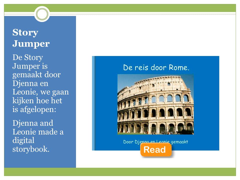 Story Jumper De Story Jumper is gemaakt door Djenna en Leonie, we gaan kijken hoe het is afgelopen: Djenna and Leonie made a digital storybook.