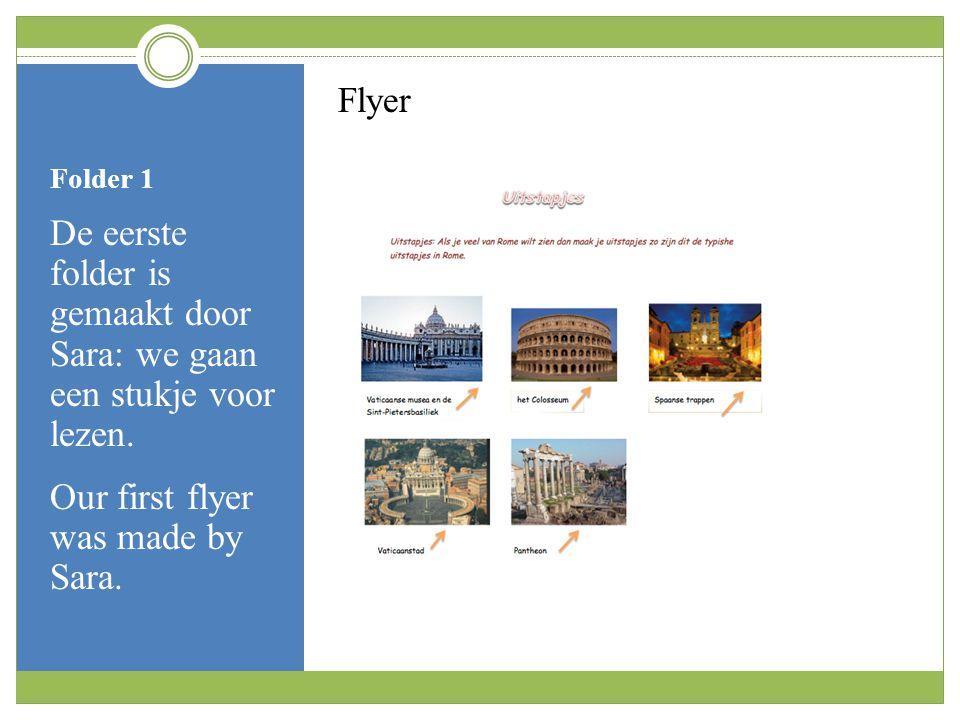 Folder 1 De eerste folder is gemaakt door Sara: we gaan een stukje voor lezen.