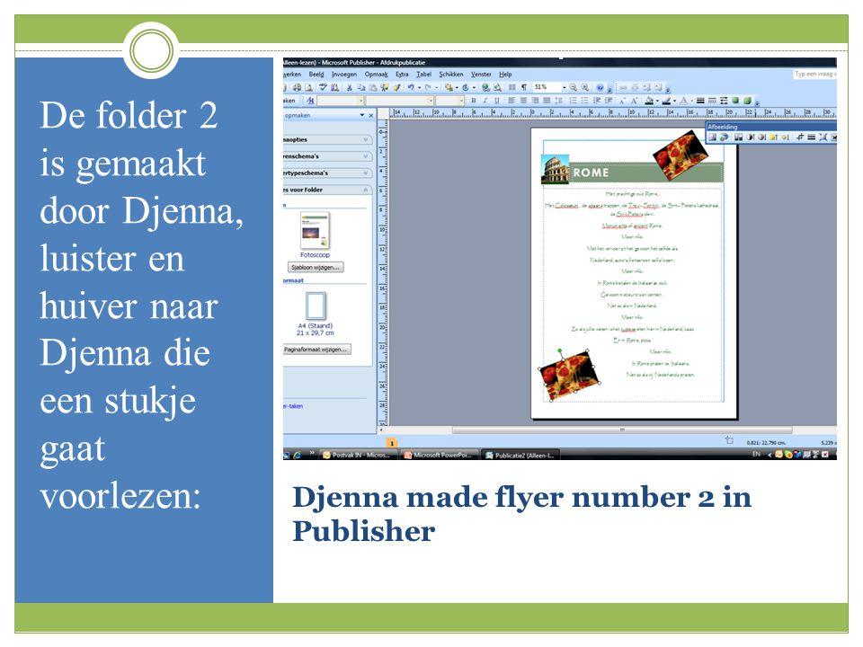 Djenna made flyer number 2 in Publisher De folder 2 is gemaakt door Djenna, luister en huiver naar Djenna die een stukje gaat voorlezen:
