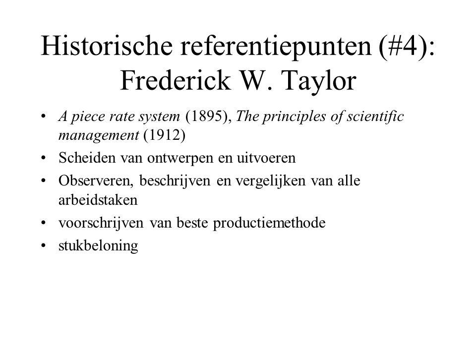 Historische referentiepunten (#5): Frank & Lillian Gilbreth •Shop management (1903), Fatigue study (1916) •Tijds- en bewegingsstudies (cyclegraphs) •loonarbeid en huishoudelijk werk • one best way in de beweging