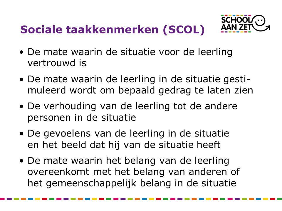 Sociale taakkenmerken (SCOL) •De mate waarin de situatie voor de leerling vertrouwd is •De mate waarin de leerling in de situatie gesti- muleerd wordt