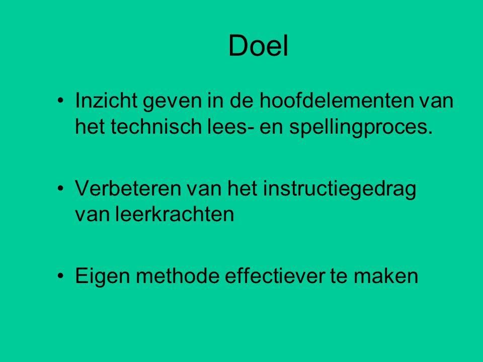 Doel •Inzicht geven in de hoofdelementen van het technisch lees- en spellingproces.