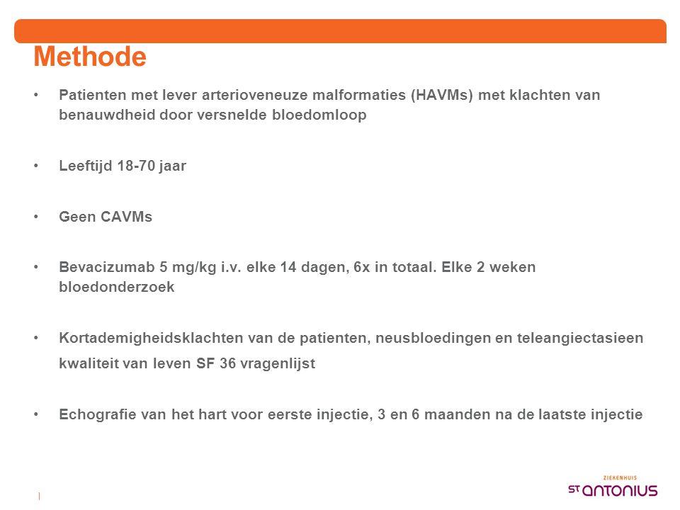 Methode •Patienten met lever arterioveneuze malformaties (HAVMs) met klachten van benauwdheid door versnelde bloedomloop •Leeftijd 18-70 jaar •Geen CAVMs •Bevacizumab 5 mg/kg i.v.