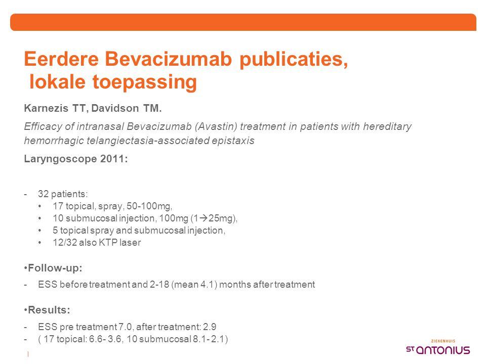 | Eerdere Bevacizumab publicaties, lokale toepassing Karnezis TT, Davidson TM. Efficacy of intranasal Bevacizumab (Avastin) treatment in patients with