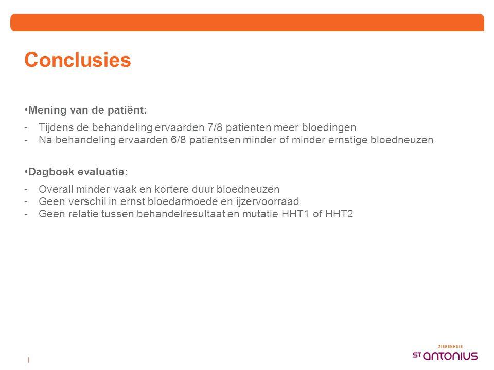 | Conclusies •Mening van de patiënt: -Tijdens de behandeling ervaarden 7/8 patienten meer bloedingen -Na behandeling ervaarden 6/8 patientsen minder o
