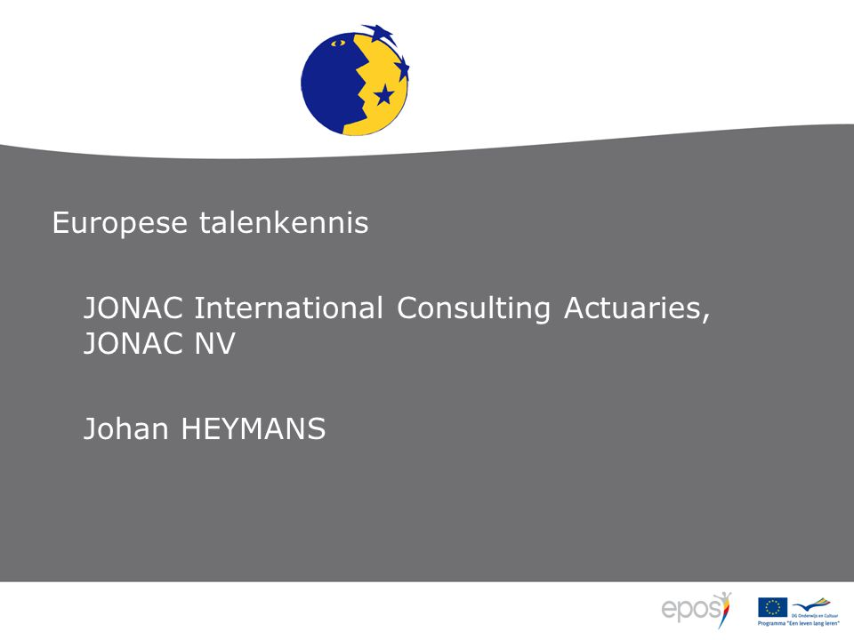 Europese talenkennis JONAC International Consulting Actuaries, JONAC NV Johan HEYMANS
