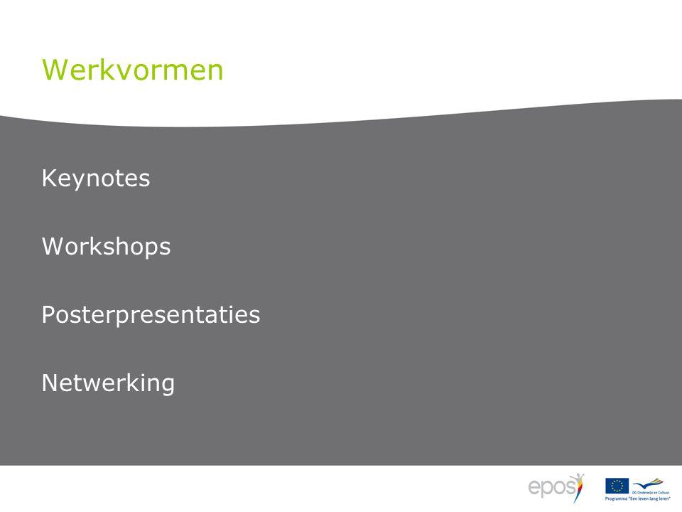 Werkvormen Keynotes Workshops Posterpresentaties Netwerking