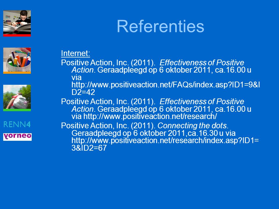 RENN4 Referenties Internet: Positive Action, Inc.(2011).