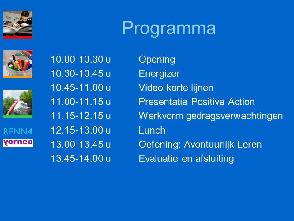 RENN4 Programma 10.00-10.30 uOpening 10.30-10.45 uEnergizer 10.45-11.00 uVideo korte lijnen 11.00-11.15 uPresentatie Positive Action 11.15-12.15 uWerk