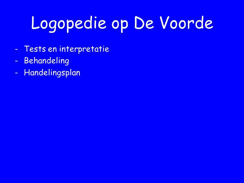 Logopedie op De Voorde -Tests en interpretatie -Behandeling -Handelingsplan